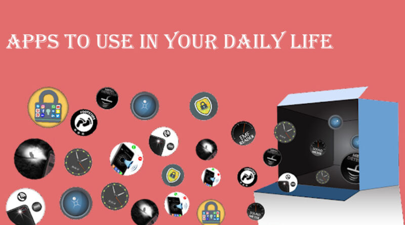 Apps to Use in Your Daily Life