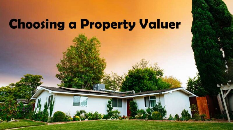 Choosing a Property Valuer