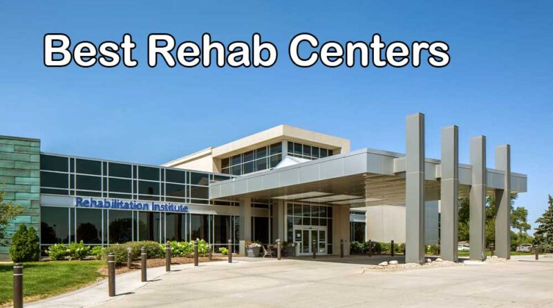Best Health and Rehab Centers