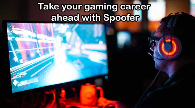 Take your gaming career ahead with Spoofer