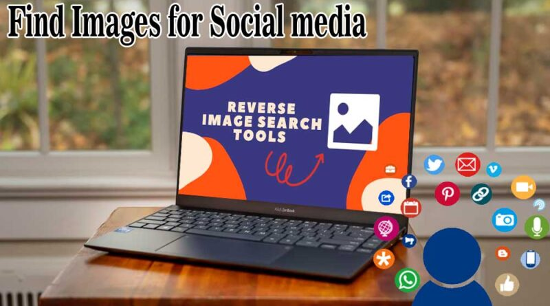 Reverse Image Search Tools to Find Images for Social Media