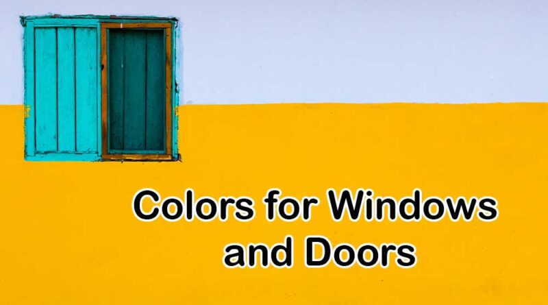 Colors for Windows and Doors