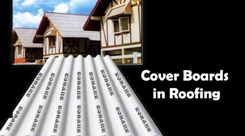 Cover Boards are Important in Roofing