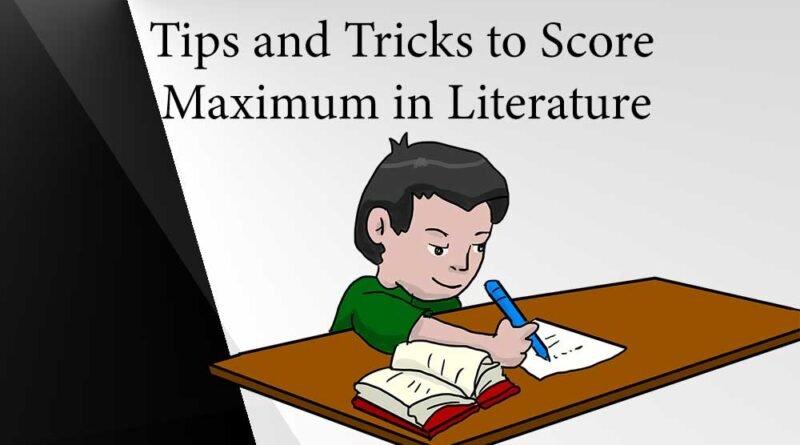 Tips and Tricks to Score Maximum in Literature