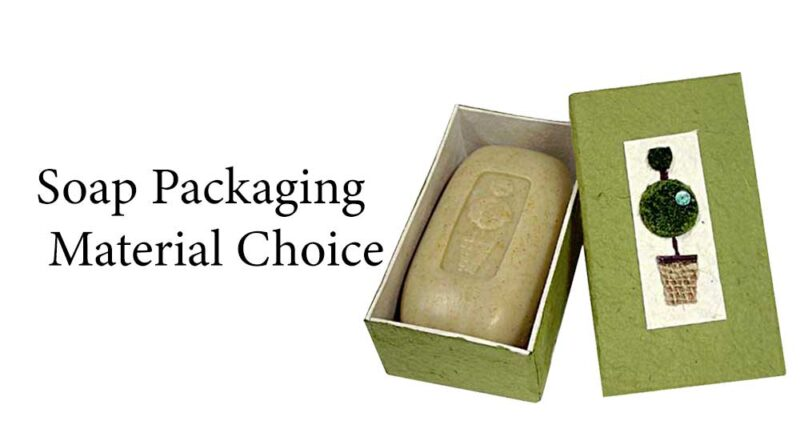 Soap Packaging Material Choice